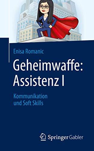 Geheimwaffe: Assistenz I: Kommunikation und Soft Skills