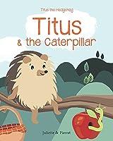 Titus & the Caterpillar
