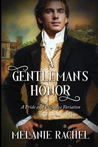 Compare Textbook Prices for A Gentleman's Honor: A Pride and Prejudice variation  ISBN 9798727862964 by Rachel, Melanie