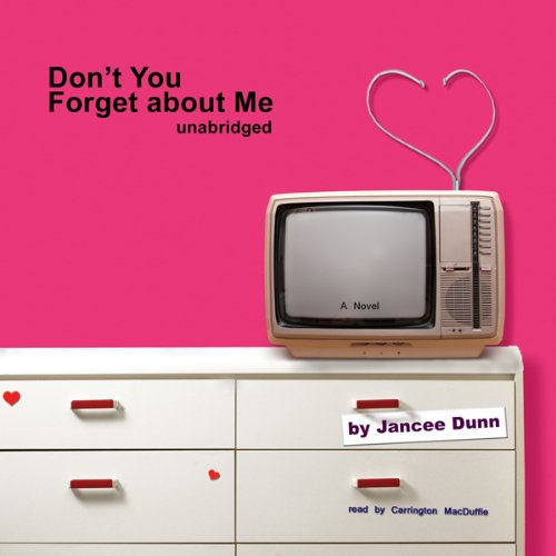 Don't You Forget About Me Audiobook By Jancee Dunn cover art