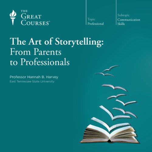 The Art of Storytelling: From Parents to Professionals audiobook cover art