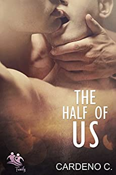 The Half of Us (Family Collection) by [Cardeno C.]