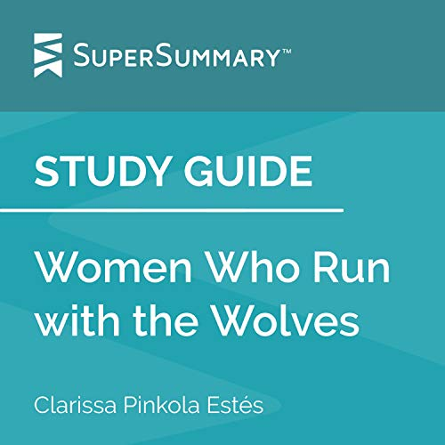 Study Guide: Women Who Run with the Wolves by Clarissa Pinkola Estés cover art