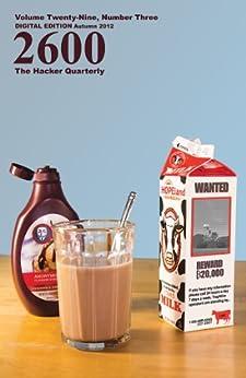 [2600 Magazine]の2600 Magazine: The Hacker Quarterly - Autumn 2012 (English Edition)