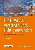 Die HOAI 2013 verstehen und richtig anwenden: mit Beispielen und Praxistipps - Klaus D. Siemon