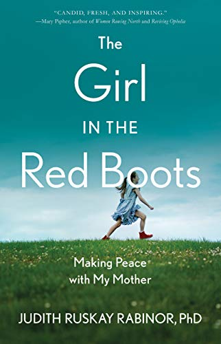 The Girl in the RedBoots: Making Peace with My Mother