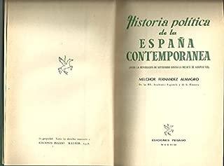 HISTORIA POLITICA DE LA ESPAÑA CONTEMPORANEA. I. DESDE LA REVOLUCION DE SEPTIEMBRE HASTA LA MUERTE DE ALFONSO XII. II. REGENCIA DE DOÑA MARIA CRISTINA DE AUSTRIA DURANTE LA MENOR EDAD DE SU HIJO DON ALFONSO XIII.