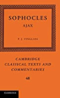Sophocles: Ajax (Cambridge Classical Texts and Commentaries, Series Number 48)
