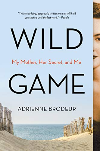 Wild Game: My Mother, Her Secret, and Me by [Adrienne Brodeur]