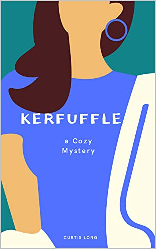 Kerfuffle - a cozy mystery adventure (English Edition)