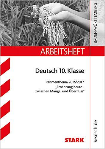 STARK Arbeitsheft Realschule - Deutsch 10. Klasse Rahmenthema 2016/17