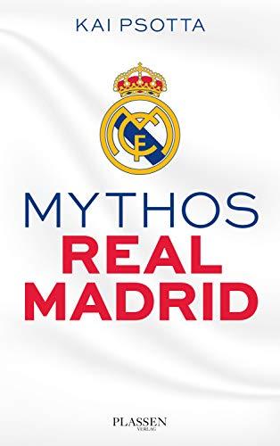 Mythos Real Madrid: Eine Reise durch die Welt der Königlichen (German Edition) eBook: Psotta, Kai: Amazon.es: Tienda Kindle