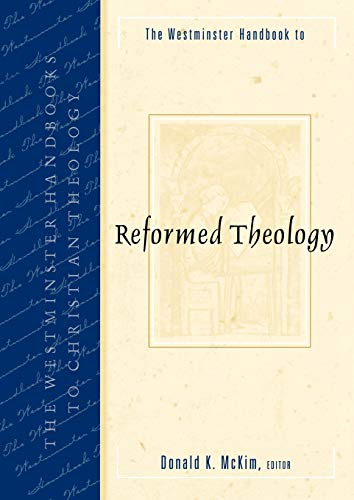 The Westminster Handbook to Reformed Theology (Westminster Handbooks to Christian Theology)