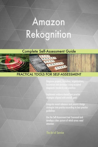 Amazon Rekognition Complete Self-Assessment Guide (English Edition)