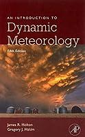 An Introduction to Dynamic Meteorology (Volume 88) (International Geophysics, Volume 88)