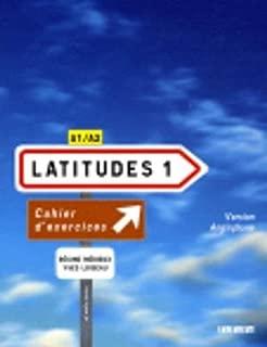 Latitudes 1: Cahier D'exercices Version Anglophone: Methode de Francais A1/A2 (French Edition)