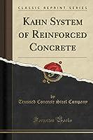 Kahn System of Reinforced Concrete (Classic Reprint)