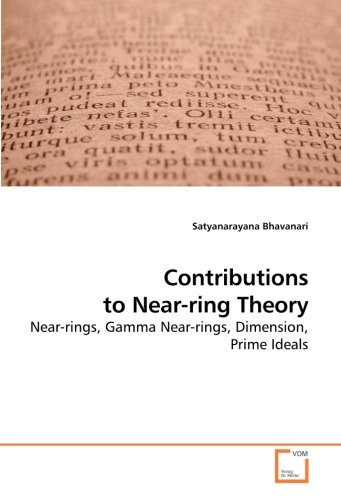 Contributions to Near-ring Theory: Near-rings, Gamma Near-rings, Dimension, Prime Ideals