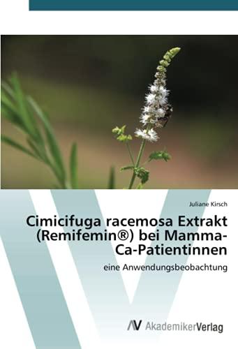 Cimicifuga racemosa Extrakt (Remifemin®) bei Mamma-Ca-Patientinnen: eine Anwendungsbeobachtung
