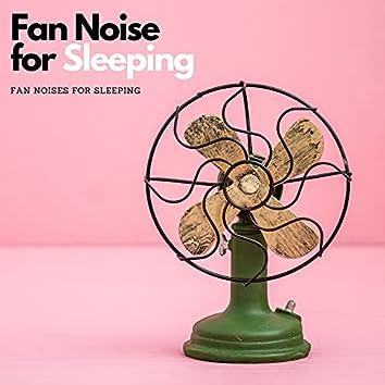 Fan Noise for Sleeping