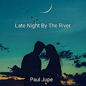 Late Night By The River