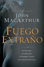 Fuego Extrano( El Peligro de Ofender al Espiritu Santo Con una Adoracion Falsa = Strange Fire)[SPA-FUEGO EXTRANO][Spanish Edition][Paperback]