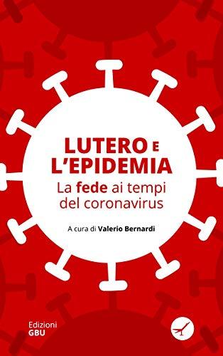 Lutero e l'epidemia: La fede ai tempi del coronavirus (Pensiero) (Italian Edition)