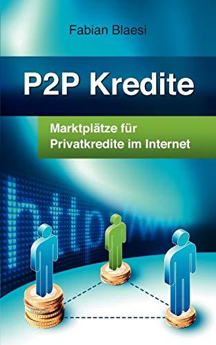 P2P Kredite - Marktplätze für Privatkredite im Internet