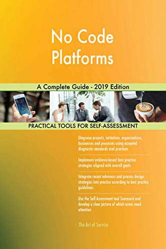 No Code Platforms A Complete Guide - 2019 Edition (English Edition)