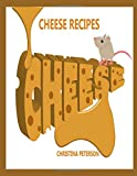 CHEESE RECIPES: 32 different cheese recipes, Company Eggs, Celery snack stiks, Fancy Macroni and Cheese, and different sauces