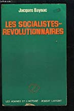 Les socialistes-révolutionnaires, de mars 1881 à mars 1917 (Les Hommes et l'histoire) (French Edition)