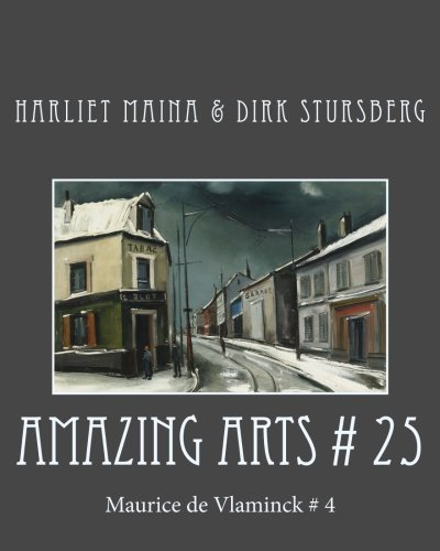 Amazing Arts # 25: Maurice de Vlaminck # 4 (Volume 25) by Dirk Stursberg (2014-11-09)