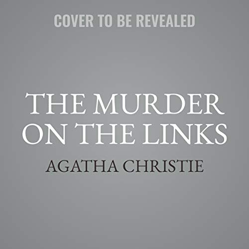 The Murder on the Links     A Hercule Poirot Mystery              By:                                                                                                                                 Agatha Christie,                                                                                        Gabrielle de Cuir                               Narrated by:                                                                                                                                 John Rubenstein,                                                                                        Gabrielle de Cuir                      Length: 6 hrs     Not rated yet     Overall 0.0