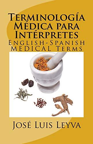 Terminología Médica para Intérpretes: English-Spanish MEDICAL Terms