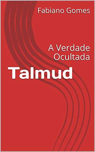 Talmud: A Verdade Ocultada