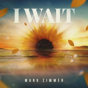 I Wait