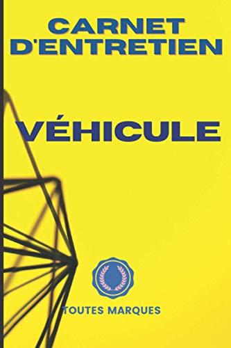 CARNET D'ENTRETIEN VEHICULE: CAHIER de bord maintenance automobile/simple et pratique Convient à tous les Véhicules/Voiture neuve ET d'occasion/fiches ... | Accessoire accessoire voiture moto scooter