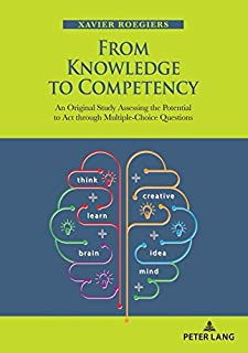 From Knowledge to Competency: An Original Study Assessing the Potential to Act through Multiple-Choice Questions