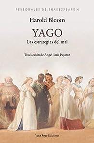 Yago: Las estrategias del mal: 4 par Harold Bloom