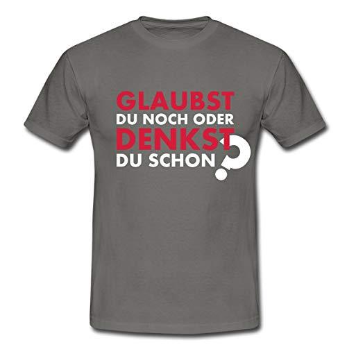 Glaubst du noch oder denkst du Schon? Männer T-Shirt, L, Graphite