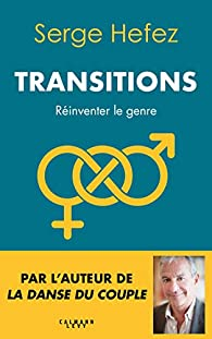 Transitions par Serge Hefez