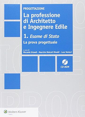 La professione di architetto e ingegnere edile. Esami di stato (Vol. 1)
