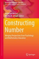 Constructing Number: Merging Perspectives from Psychology and Mathematics Education (Research in Mathematics Education)