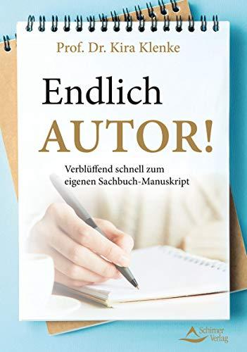 Endlich Autor!: Verblüffend schnell zum eigenen Sachbuch-Manuskript
