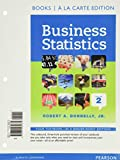 Business Statistics Student Value Edition Plus NEW MyLab Statistics with Pearson eText -- Access Card Package