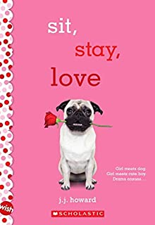 Sit, Stay, Love: A Wish Novel