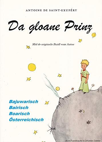 Der kleine Prinz für Bayern, Österreicher und Südtiroler: Da gloane Prinz