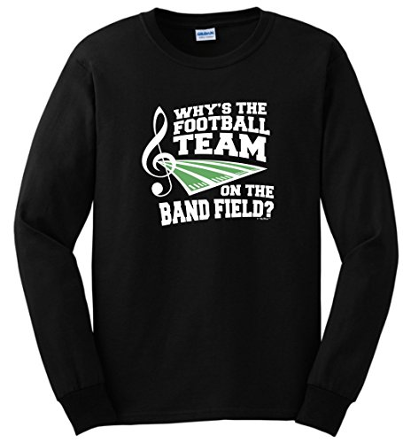 Marching Band Gifts for Women Why's The Football Team on Band Field Marching Band Long Sleeve T-Shirt Medium Black