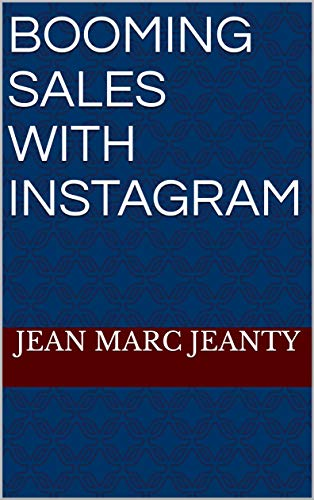 Booming Sales With Instagram (English Edition)