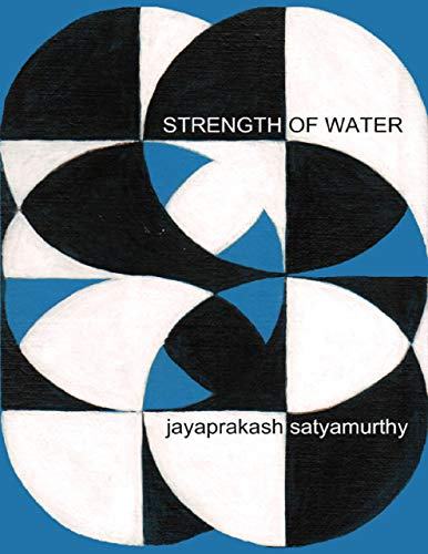 Strength of Water by [Jayaprakash Satyamurthy]